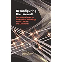 Reconfiguring the Firewall: Recruiting Women to Information Technology across Cultures and Continents (2007-04-19)