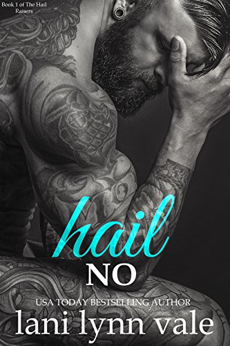 Hail No (Hail Raisers Book 1)