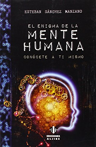 El enigma de la mente humana: Conócete a ti mismo (Psicologia)