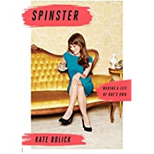 Spinster: Making a Life of One's Own (English Edition)
