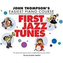 John Thompson's Easiest Piano Course: First Jazz Tunes