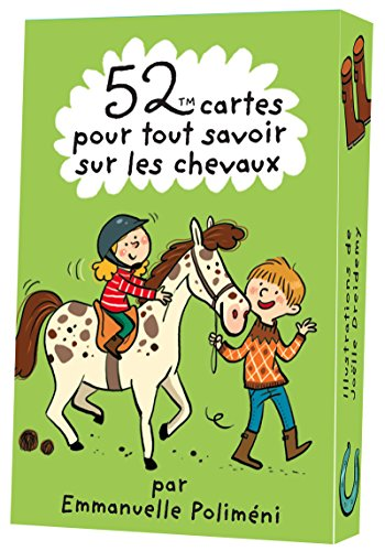 52 cartes pour tout savoir sur les chevaux