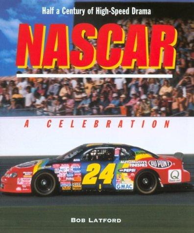 Nascar: A Celebration por Bob Latford