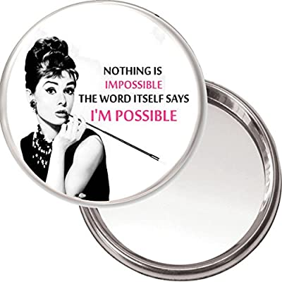 "Audrey Hepburn ""Nothing is Impossible, the word itself says I'M POSSIBLE"" unique Makeup Button Mirror."