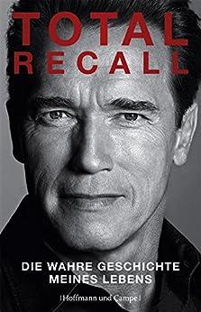 Total Recall: Autobiographie von [Schwarzenegger, Arnold]