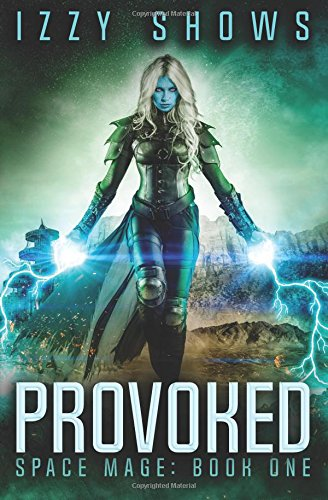 Provoked: Volume 1 (Space Mage)