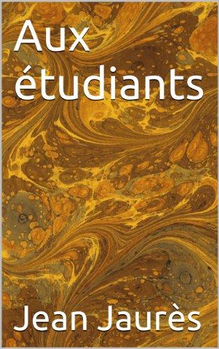 Aux étudiants (Discours t. 1) par Jean Jaurès