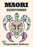 Maori Vol.2 - Bedeutungen: Polynesien Tattoos -