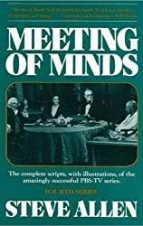 Meeting of Minds: Series 4: The Complete Scripts, with Illustrations of the Amazingly Successful PBS-TV Series