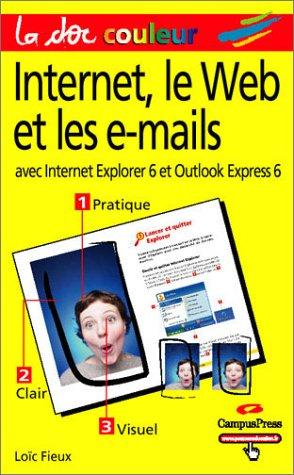 Internet, le Web et les e-mails par Loïc Fieux