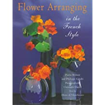 Flower Arranging In French Style (Beaux Livres)