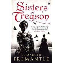 Sisters of Treason: Written by Elizabeth Fremantle, 2015 Edition, Publisher: Penguin [Paperback]