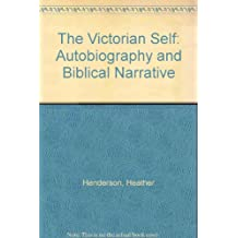 The Victorian Self: Autobiography and Biblical Narrative