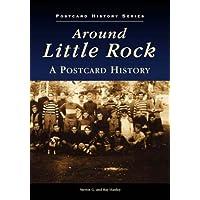 Around Little Rock: A Postcard History - Arkansas Postcard