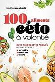 100 aliments céto à volonté (Guides pratiques) - Format Kindle - 9782365493253 - 9,99 €