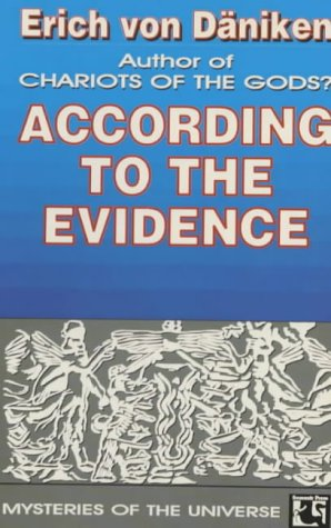 ACCORDING TO THE EVIDENCE - ERICH VON DANIKEN