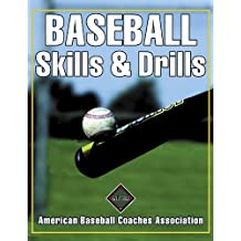 Baseball Skills & Drills: American Baseball Coaches Association