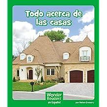 Todo Acerca de Las Casas (Wonder Readers Spanish Early)