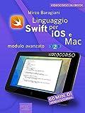 Linguaggio Swift di Apple per iOS e Mac: Modulo avanzato. Livello 2 (Italian Edition)