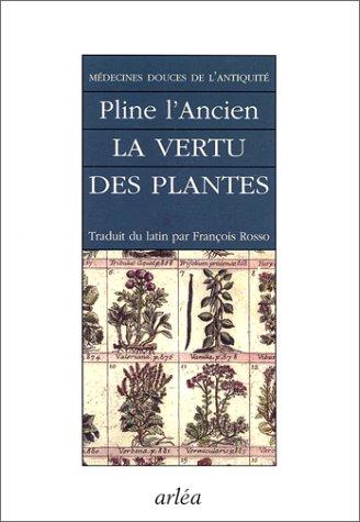La Vertu des plantes par Pline l'Ancien