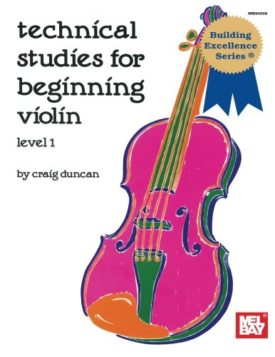 Technical Studies for Beginning Violin (Building Excellence)