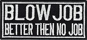 Blow Job Blow Job Better Then No Job Heavy Metal Biker Patch écusson Badge