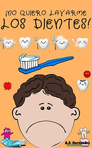 No quiero lavarme los dientes!: Libro infantil 6 - 7 años. Martín ...