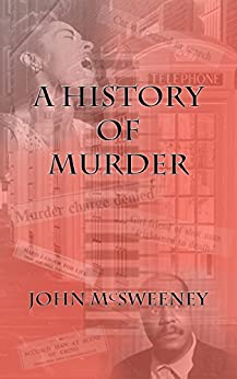 A History of Murder by [McSweeney, John]