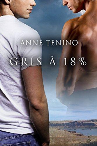 Gris à 18% par Anne Tenino