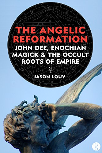 The angelic reformation john dee enochian magick the occult the angelic reformation john dee enochian magick the occult roots of empire by fandeluxe Images