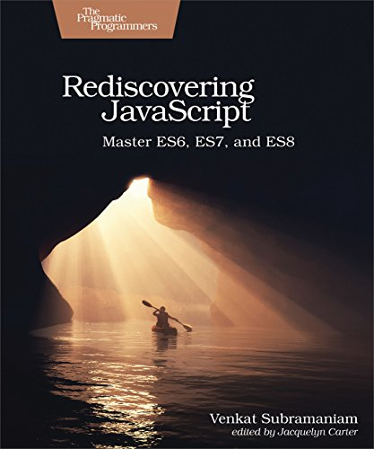 Rediscovering JavaScript: Master ES6, ES7, and ES8