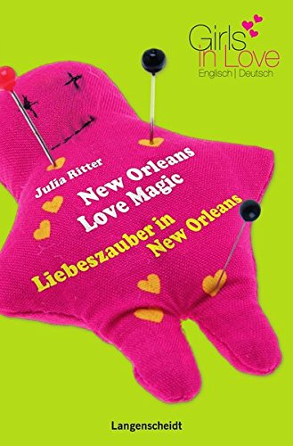 New Orleans Love Magic - Liebeszauber in New Orleans (Girls in Love)