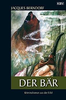 Der Bär: Ein Siggi-Baumeister-Krimi (Eifel-Krimi 17) von [Berndorf, Jacques]