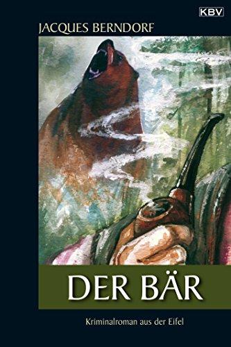 Buchseite und Rezensionen zu 'Der Bär: Ein Siggi-Baumeister-Krimi (Eifel-Krimi 17)' von Jacques Berndorf