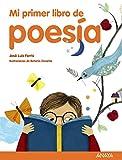 Mi primer libro de poesía. Selección de José Luis Ferris (Literatura Infantil (6-11 Años) - Mi Primer Libro)