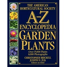 The American Horticultural Society A-Z Encyclopedia of Garden Plants (American Horticultural Society Practical Guides)