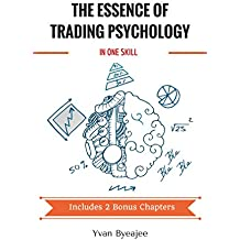 The essence of trading psychology in one skill (English Edition)