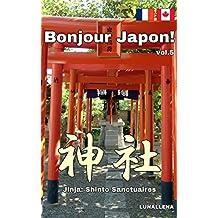 Bonjour Japon! vol.5 Shinto Sanctuaires