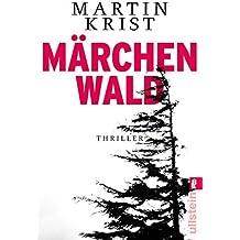 Märchenwald: Thriller (Ein Paul-Kalkbrenner-Thriller 5)