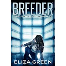 Breeder: Young Adult Science Fiction (Book 2, Feeder Series)