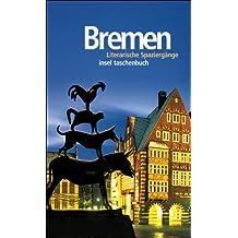 Bremen: Literarische Spaziergänge (insel taschenbuch)
