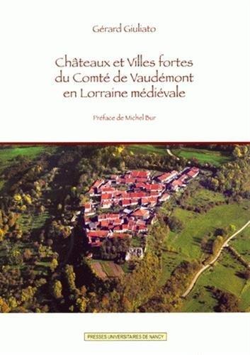 Châteaux et villes fortes du comté de Vaudémont en Lorraine médiévale (1Cédérom) de Gérard Giuliato (29 septembre 2008) Broché