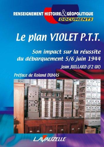le-plan-violet-ptt-son-impact-sur-le-debarquement-5-6-juin-1944