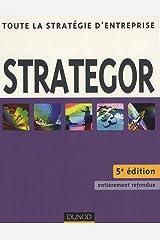 Strategor : Toute la stratégie d'entreprise Paperback