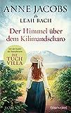 Der Himmel über dem Kilimandscharo: Roman (Die Afrika-Saga 1)