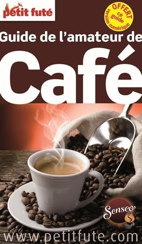 Guide de l'Amateur de Café 2016 Petit Futé par Petit Futé