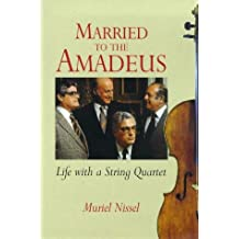 Married to the Amadeus: Life with a String Quartet