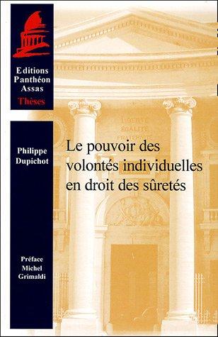Le pouvoir des volontés individuelles en droit des sûretés par Philippe Dupichot