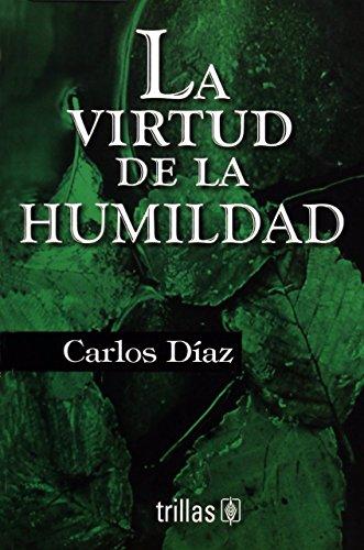 La virtud de la humildad/The Power of Humility