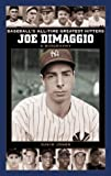 Joe Dimaggio: A Biography (Baseball's All-Time Greatest Hitters)